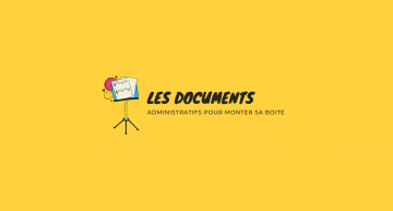Monter sa boite : les documents administratifs