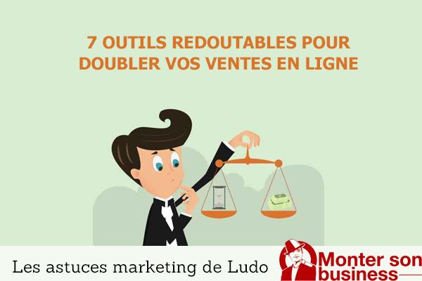 7 outils redoutables pour doubler vos ventes en ligne | Monter son business