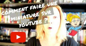[TUTO] COMMENT créer une MINIATURE pour vos VIDEOS Youtube ?