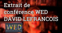 DAVID LEFRANCOIS – Extrait de sa CONFERENCE Neuromarketing au WED