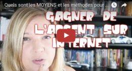 Quels sont les MOYENS et les méthodes pour GAGNER de l'ARGENT sur le Web ? 