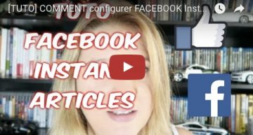 [TUTO] COMMENT configurer FACEBOOK Instant ARTICLES ?