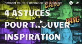 Comment trouver l'inspiration: les 4 astuces !