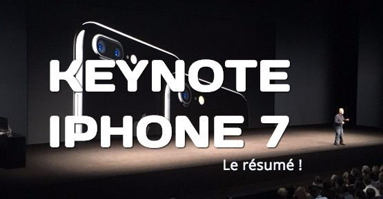 IPHONE 7 KEYNOTE : le résumé