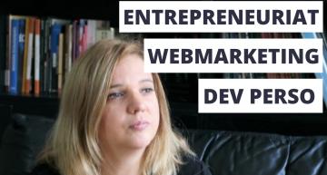 POURQUOI lier Webmarketing Entrepreneuriat et Développement Personnel ?