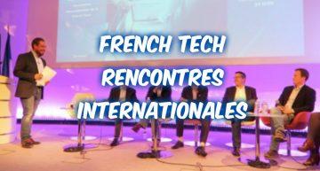 FrenchTech Rencontres internationales – Extrait conférences – Entrepreneur #FRENCHTECHRI
