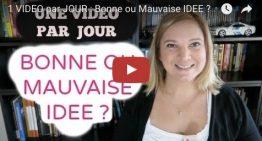 1 VIDEO par JOUR : Bonne ou Mauvaise IDEE ?