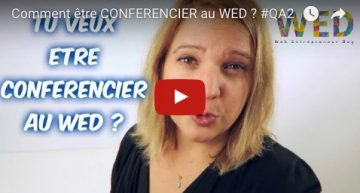 Comment être CONFERENCIER au WED ? #QA2