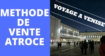 Méthode de VENTE SCANDALEUSE ! #Voyage #Venise