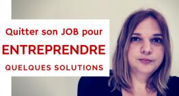 Comment quitter son job de salarié et devenir entrepreneur ?