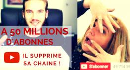 PEWDIEPIE va SUPPRIMER sa chaine Youtube à 50 MILLIONS D'ABONNES !