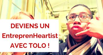Devenez un EntreprenHeartist avec Tolo !