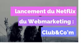 Lancement de Club&Co'm