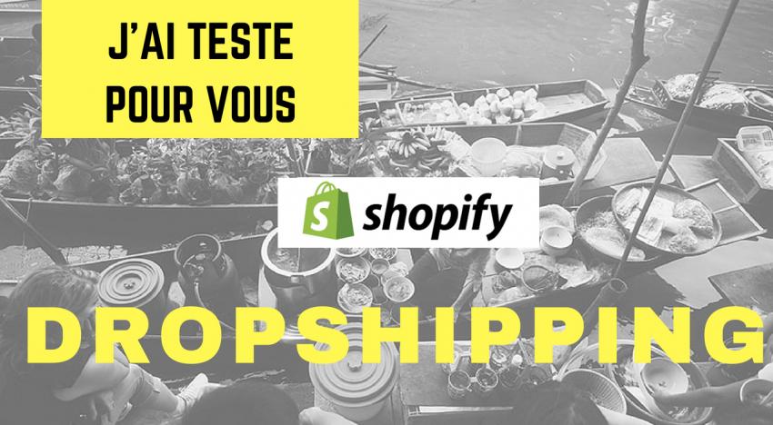 J'ai testé pour vous le dropshipping avec Shopify