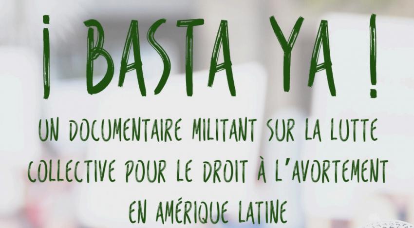 Soutien à Basta Ya un web-documentaire militant sur la lutte collective pour le droit à l'avortement en Amérique latine !